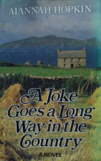 Cover graphic for A Joke Goes a Long Way in the Country by Alannah Hopkin